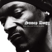 Snoop Dogg | Paid Tha Cost to Be Da Bo$$
